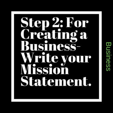 Step 2: For Creating a Business – Write Down Your Mission Statement (Goals)