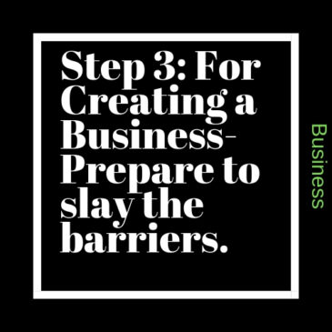 Step 3: For Creating a Business – Prepare to Slay the Barriers