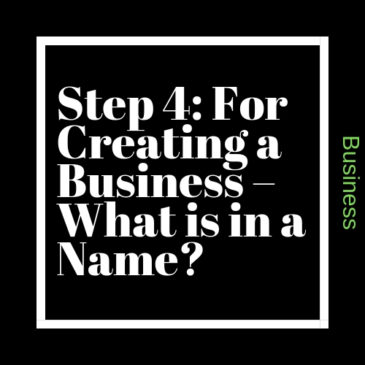 Step 4: For Creating a Business – What is in a Name?