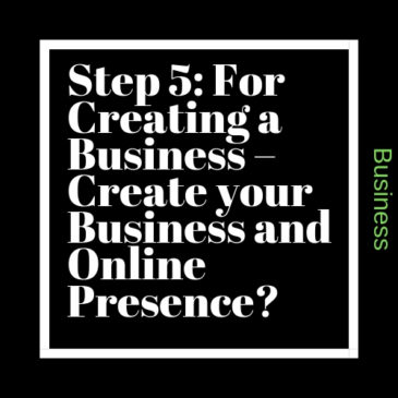 Step 5: For Creating a Business – Create your Business and Online Presence?